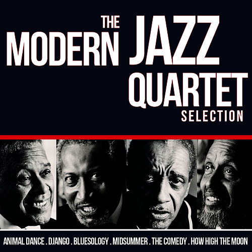 The Modern Jazz Quartet Selection by Modern Jazz Quartet