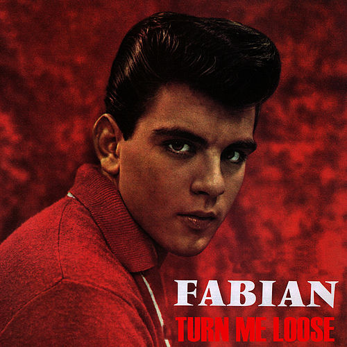 Turn Me Loose by Fabian