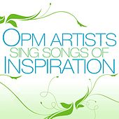 OPM Artists Sing Songs of Inspiration by Various Artists