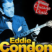 Eddie Condon. Authentic Chicago Dixie by Eddie Condon