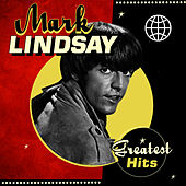 Greatest Hits by Mark Lindsay