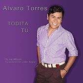 Todita Tu - Single by Alvaro Torres