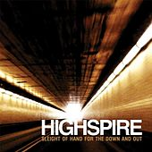 Sleight of Hand for the Down and Out - Rarities & Unreleased 1999-2011 by Highspire