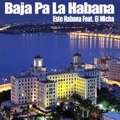 Baja Pa la Habana by Este Habana