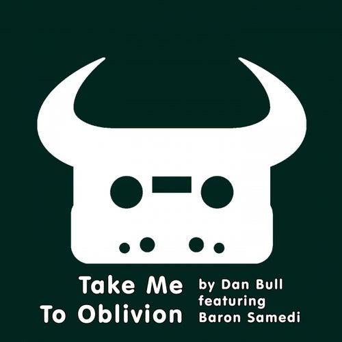 Take Me to Oblivion (feat. Baron Samedi) by Dan Bull