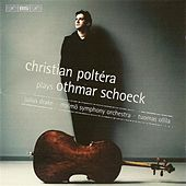 Schoeck: Cello Concerto / Cello Sonata / 6 Songs Transcription by Various Artists
