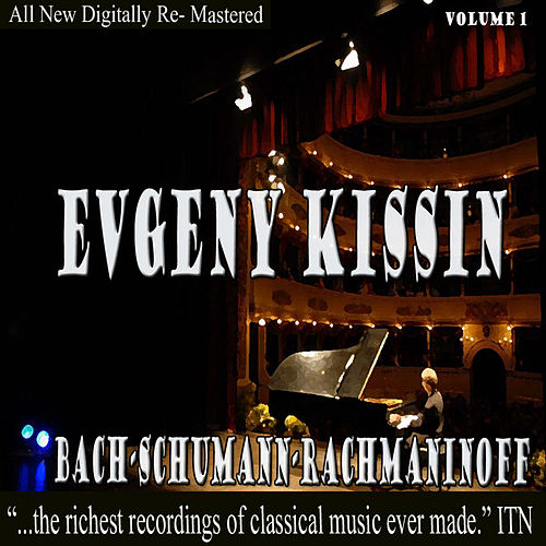 Kissing - Bach, Schumann, Rachmanioff Volume 1 by Evgeny Kissin