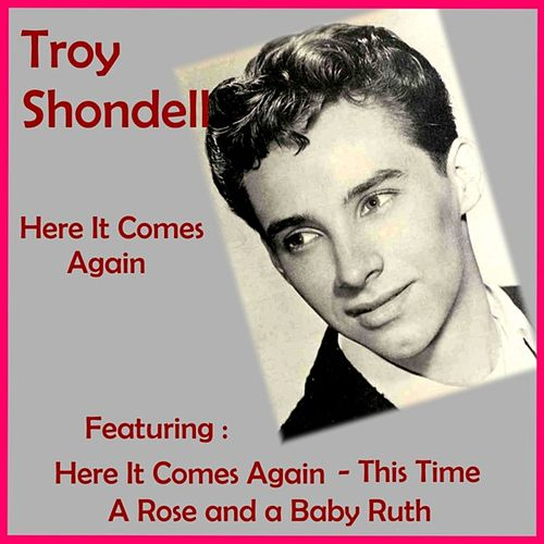 Here It Comes Again by Troy Shondell