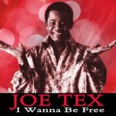 I Wanna Be Free by Joe Tex