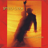Wrapped in a Dream by Spyro Gyra