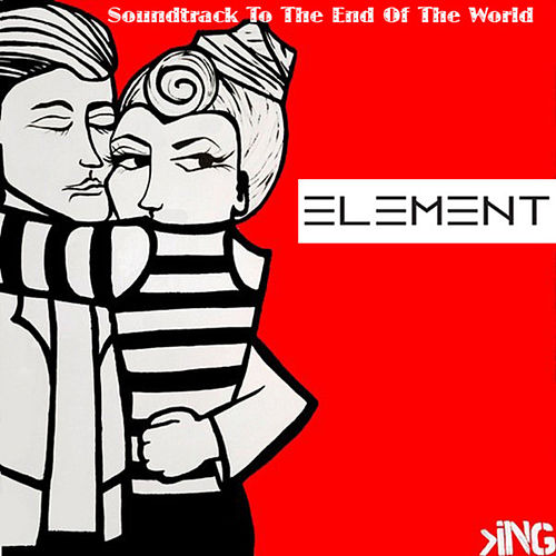Soundtrack to the End of the World by The Element