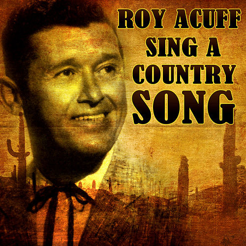 Sing A Country Song by Roy Acuff