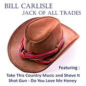 Jack of All Trades by Bill Carlisle
