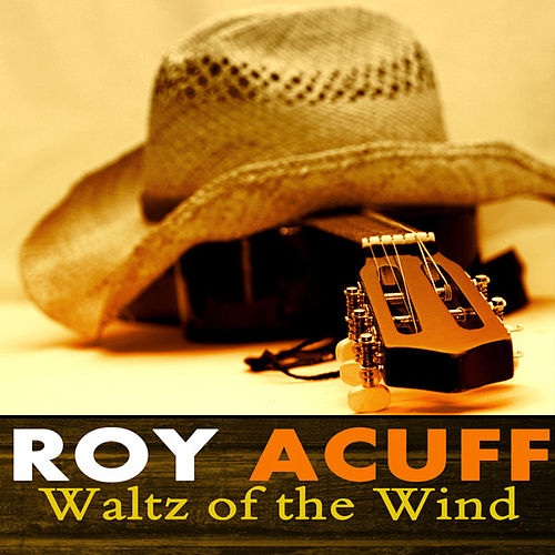 Waltz of the Wind by Roy Acuff