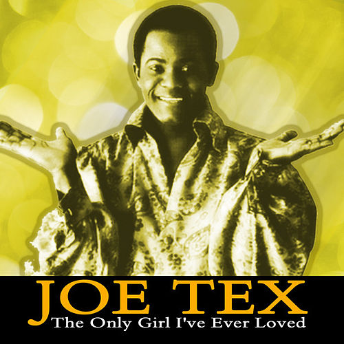 The Only Girl I've Ever Loved by Joe Tex