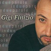 In due parole (The Best of Gigi Finizio Live) by Gigi Finizio
