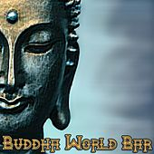 Buddha World Bar (New Age, Lounge & Chillout Compilation) by Various Artists
