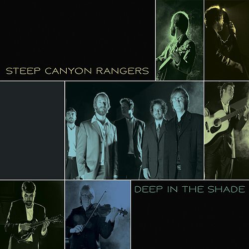 Deep In The Shade by Steep Canyon Rangers