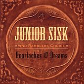 Heartaches And Dreams by Junior Sisk