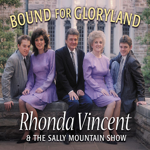 Bound For Gloryland by Rhonda Vincent