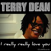 I really really love you by Terry Dean