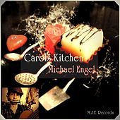 Carol`s Kitchen by Michael Engel