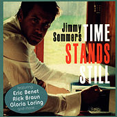 Time Stands Still by Jimmy Sommers