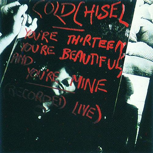 You're Thirteen, You're Beautiful and You're Mine (Remastered) by Cold Chisel