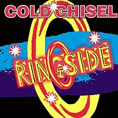 Ringside (Remastered) by Cold Chisel