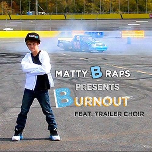 Burnout (feat. Trailer Choir) - Single by Matty B
