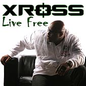 Live Free - Single by Xross