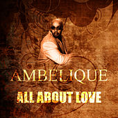 All About Love by Ambelique