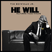 He Will (feat. Vickie Winans) by Tim Bowman Jr