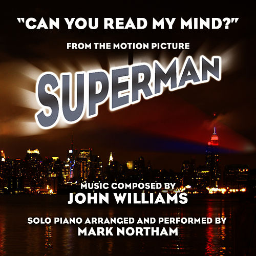 'Can You Read My Mind?' - From 'Superman: The Movie' (John WIlliams) by Mark Northam