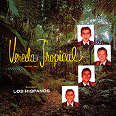 Vereda Tropical by Los Hispanos