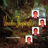 Vereda Tropical by Los Hispanos