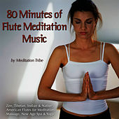 80 Minutes Of Flute Meditation Music (Zen, Tibetan & Native American Flutes for Meditation, Massage, New Age, Spa & Reiki) by Meditation Tribe