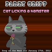 Cat Licking A Hamster - Single by Parry Gripp