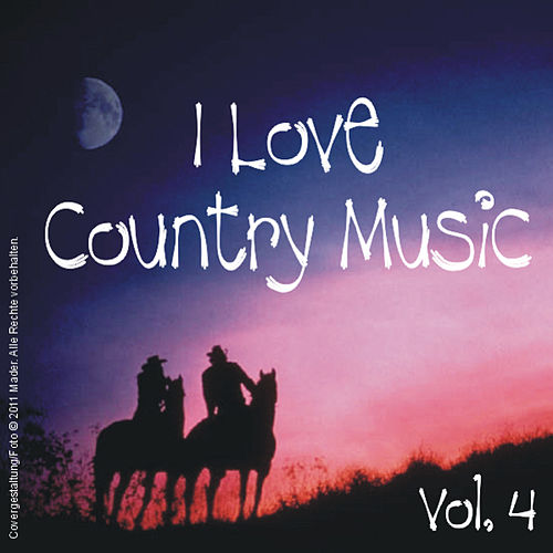 I Love Country Music, Vol.4 by Various Artists