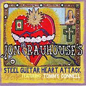 Jon Rauhouse's Steel Guitar Heart Attack by Jon Rauhouse
