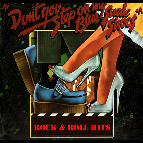 Rock&Roll Hits. Don´t Step On My Blue Suede Shoes. by Various Artists