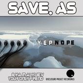 Yep Nope by Save As