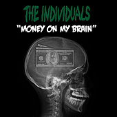 Money On My Brain by The Individuals