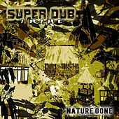 Nature Gone by Super Dub Tribe