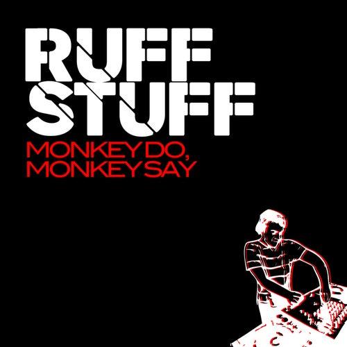 Monkey Do, Monkey Say by Ruff Stuff