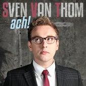 Ach! by Sven van Thom