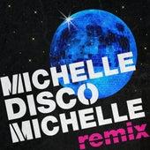 Michelle Disco Michelle (Remix) by Michelle