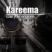 Cool Your Engines by Kareema