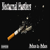 Ashes 2 Ashes by Nocturnal Hustlers