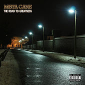 The Road to Greatness by Mista Cane